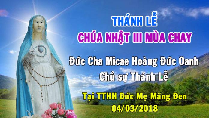 Thánh Lễ: Chúa Nhật III Mùa Chay – Chủ sự Đức Cha Micae Hoàng Đức Oanh, tại TTHH Đưc Mẹ Măng Đen