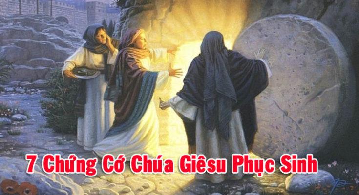 7 Chứng Cớ Chúa Giêsu Phục Sinh