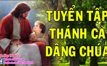 30 Bài Hát Thánh Ca Dâng Chúa Hay Nhất | Tuyệt Đỉnh Thánh Ca Chọn Lọc